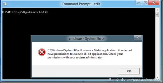 Error al ejecutar Edit sin habilitar compatibilidad: no tiene permisos para ejecutar aplicaciones de 16 bits, consulte a su administrador.